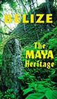 Belize - The Maya Heritage
